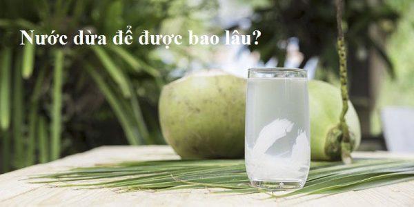 Nước dừa để được bao lâu? Sau 1 ngày có nên uống không?