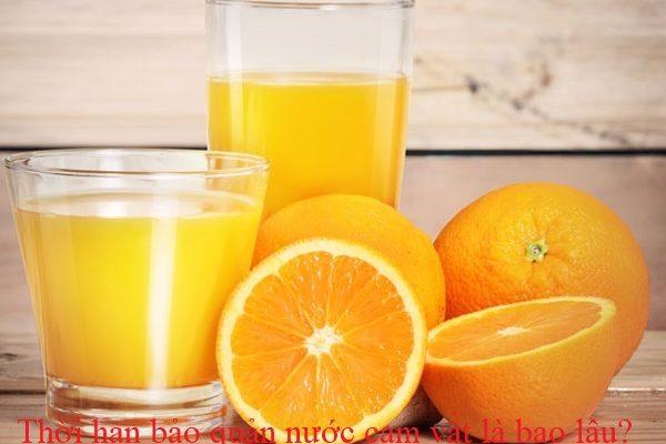 Nước cam vắt để được bao lâu mà vẫn uống ngon bổ