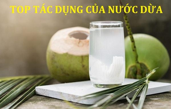Top 8 Tác dụng của nước dừa