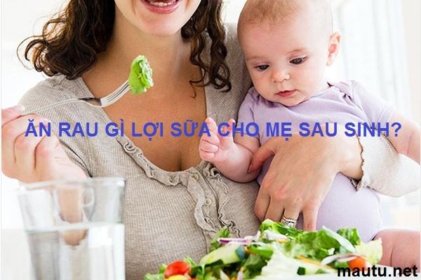 10 loại rau nhiều sữa, lợi sữa có chứa canxi và máu tốt cho mẹ sau sinh