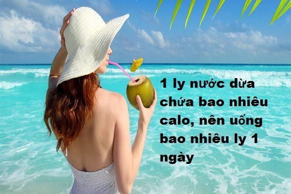 1 ly nước dừa bao nhiêu calo, nên uống bao nhiêu ly 1 ngày