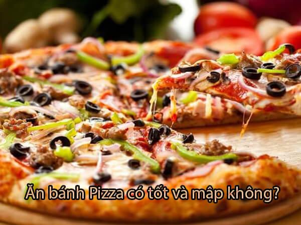 Pizza Bao Nhiêu Calo, Ăn Nhiều Có Tốt Không, Mập Không?