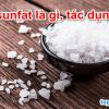Muối sunfat, đồng sunfat, natri sunfat, magie sunfat là gì, tác dụng gì ?
