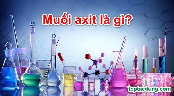 Muối axit là gì? Các loại muối axit phổ biến thường gặp