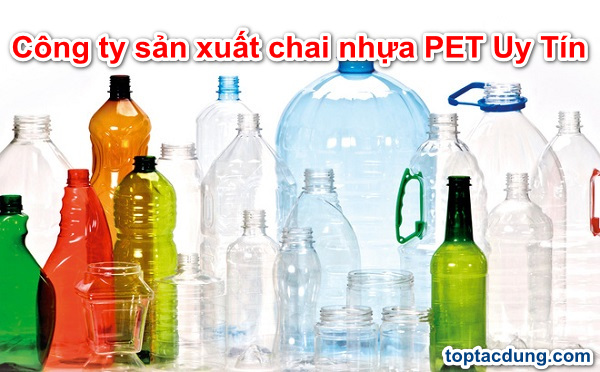 Top 8 Công ty sản xuất chai nhựa PET Uy Tín ở Việt nam